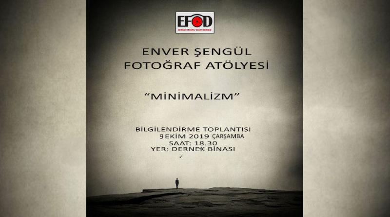 "EFOD ENVER ŞENGÜL "" MİNİMALİZM "" FOTOĞRAF ATÖLYESİ"